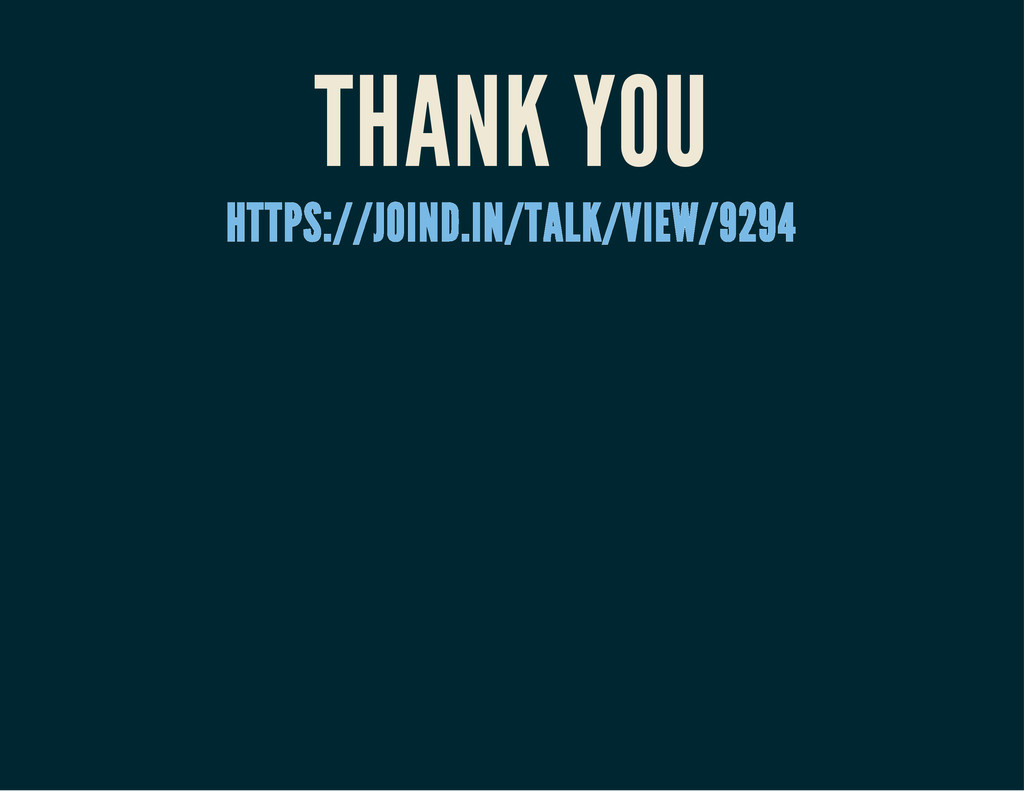 THANK YOU HTTPS://JOIND.IN/TALK/VIEW/9294