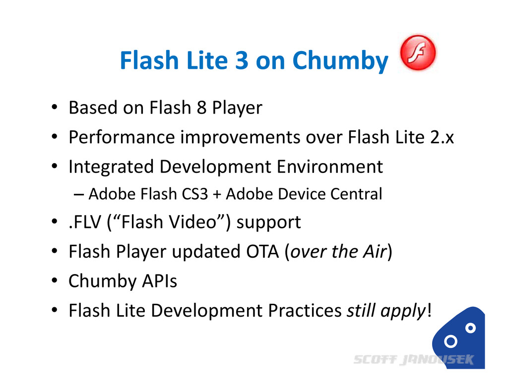 Flash Lite 3 on Chumby • Based on Flash 8 Playe...