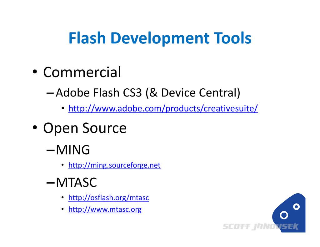 Flash Development Tools • Commercial –Adobe Fla...
