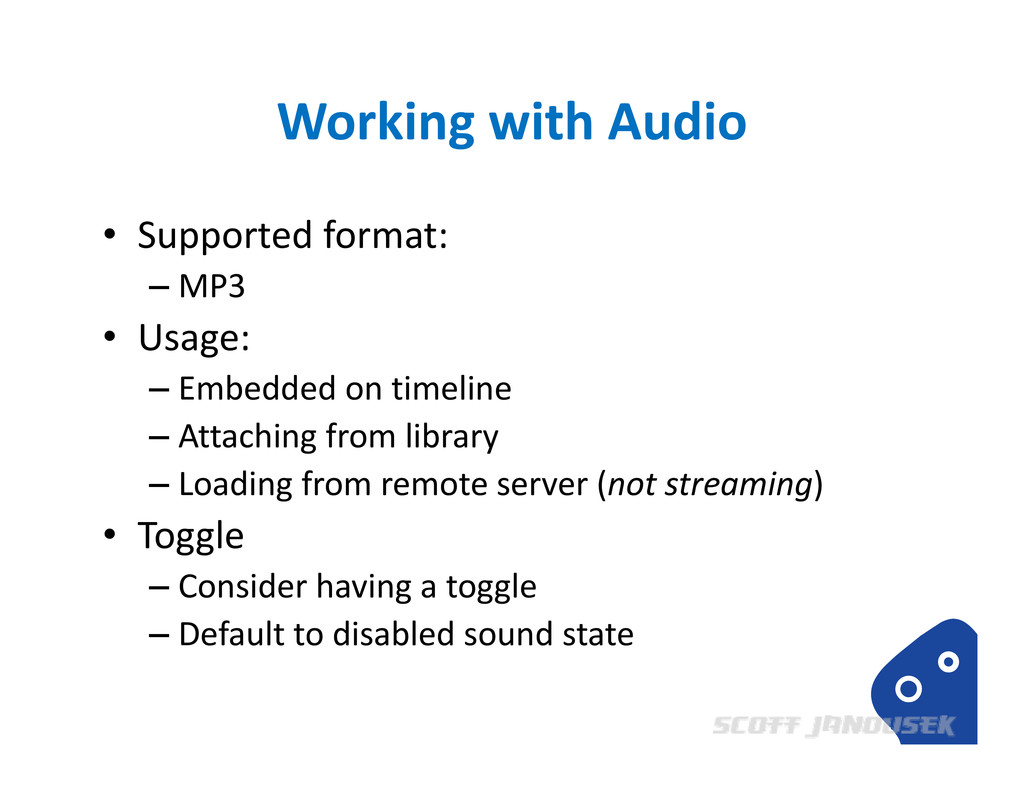 Working with Audio • Supported format: – MP3 • ...
