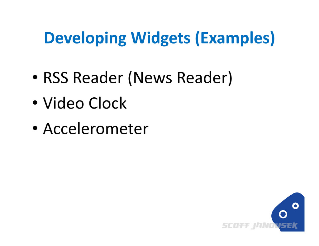 Developing Widgets (Examples) • RSS Reader (New...
