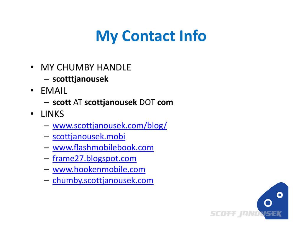 My Contact Info • MY CHUMBY HANDLE – scotttjano...