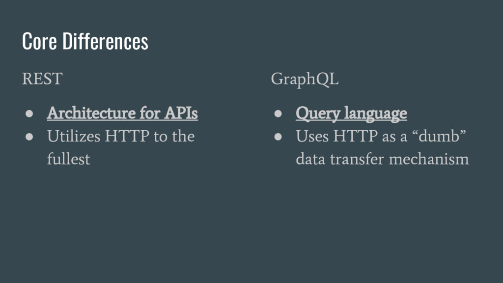 Core Differences REST ● Architecture for APIs ●...