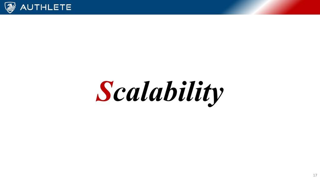 Scalability 17