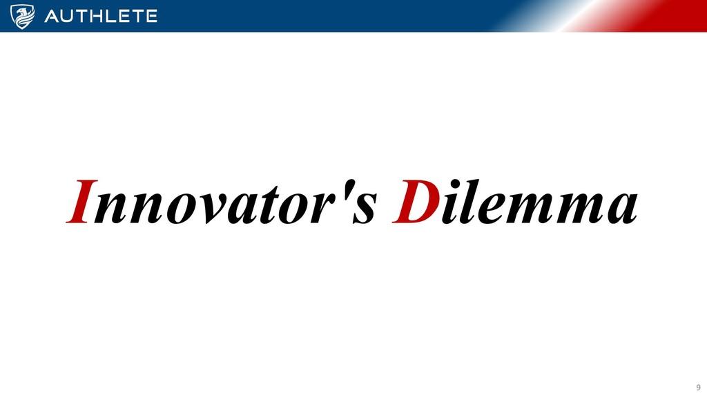 Innovator's Dilemma 9