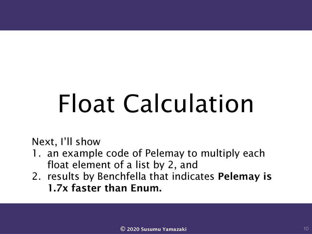 Float Calculation Next, I'll show 1. an example...