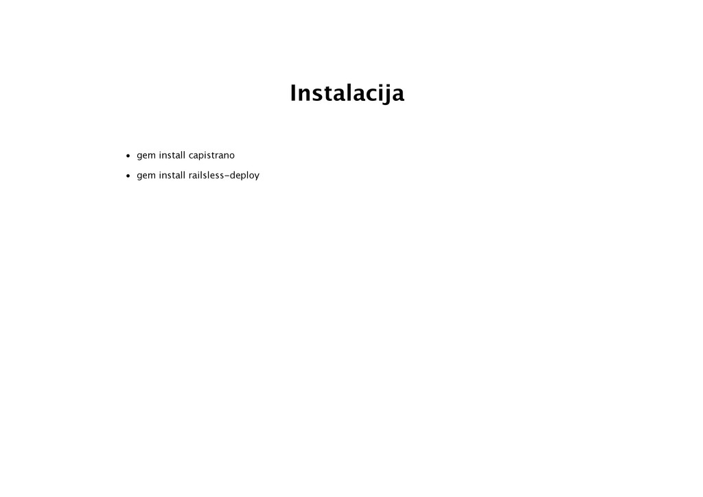 Instalacija • gem install capistrano • gem inst...