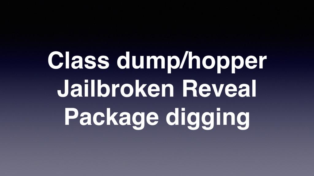 Class dump/hopper Jailbroken Reveal Package dig...