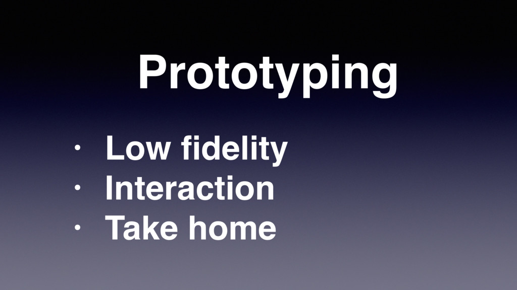 Prototyping • Low fidelity • Interaction • Take ...