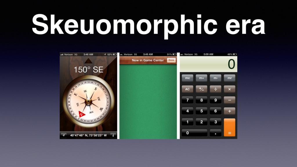 Skeuomorphic era