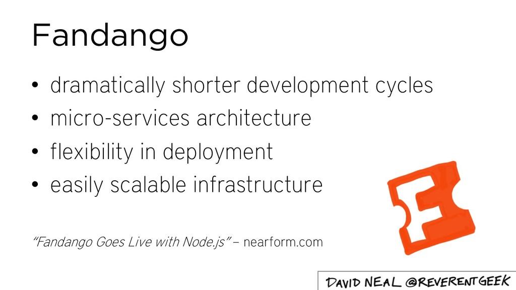 Fandango • dramatically shorter development cyc...