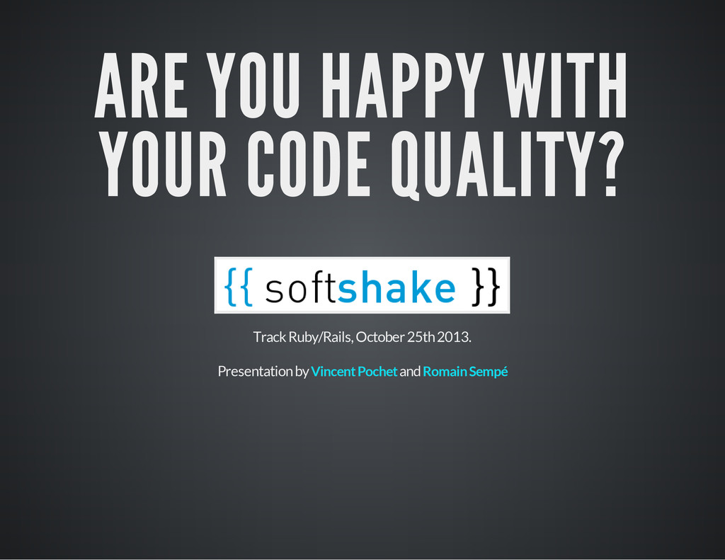 ARE YOU HAPPY WITH YOUR CODE QUALITY? Track Rub...