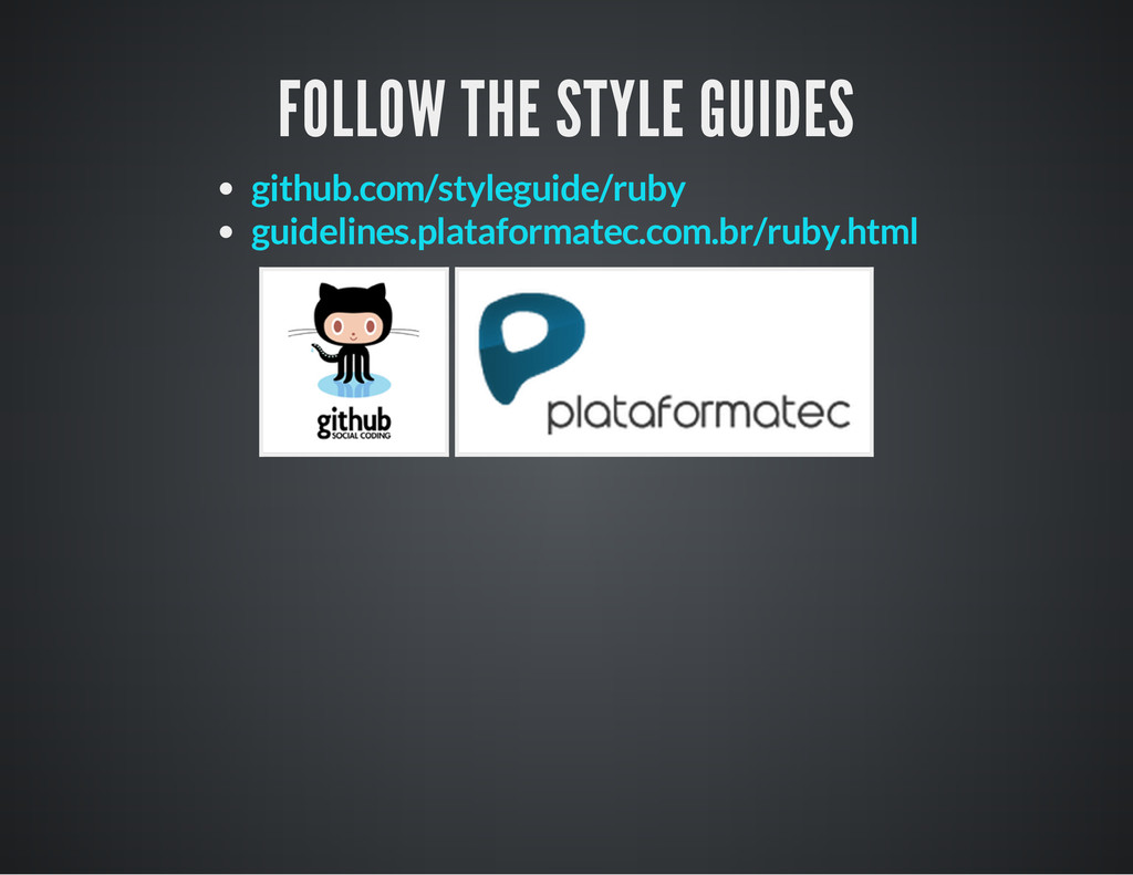 FOLLOW THE STYLE GUIDES github.com/styleguide/r...