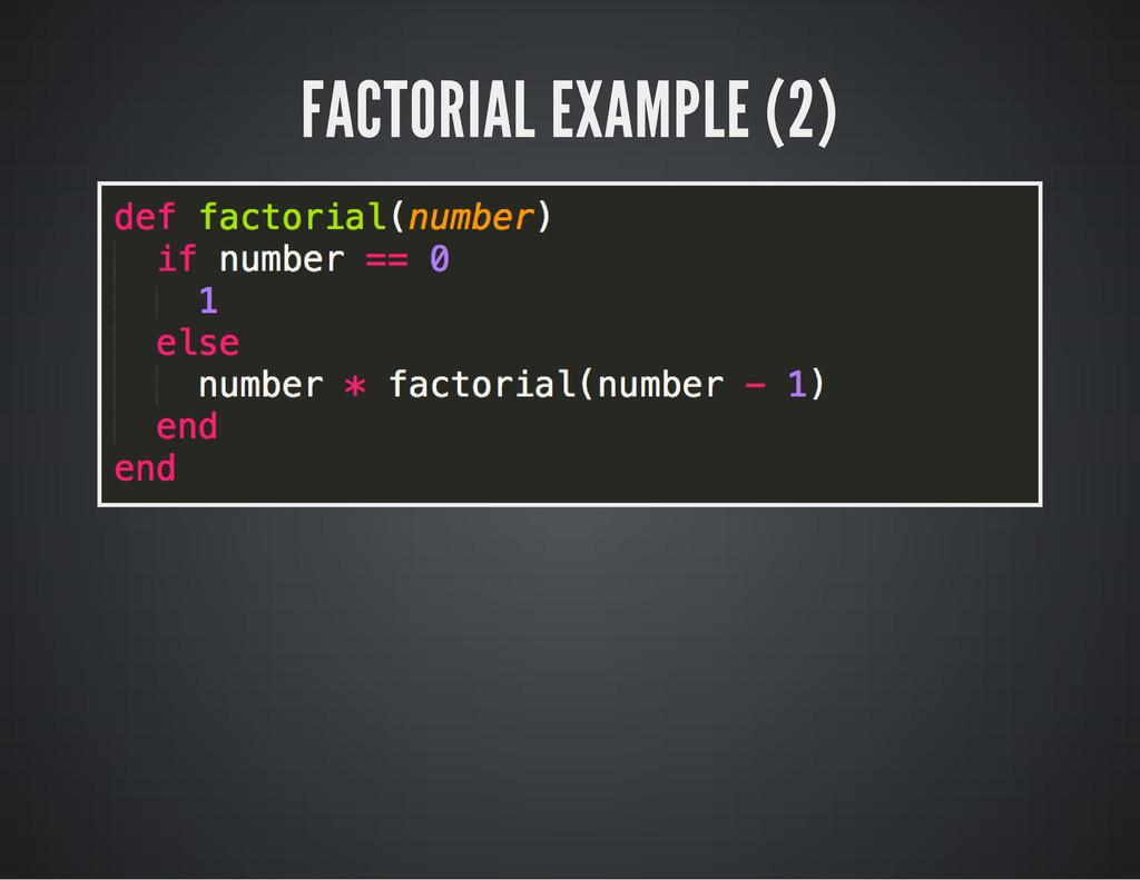 FACTORIAL EXAMPLE (2)