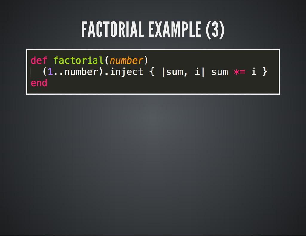 FACTORIAL EXAMPLE (3)