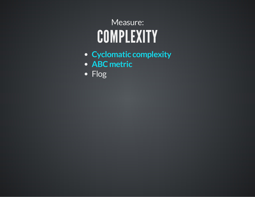 Measure: COMPLEXITY Flog Cyclomatic complexity ...