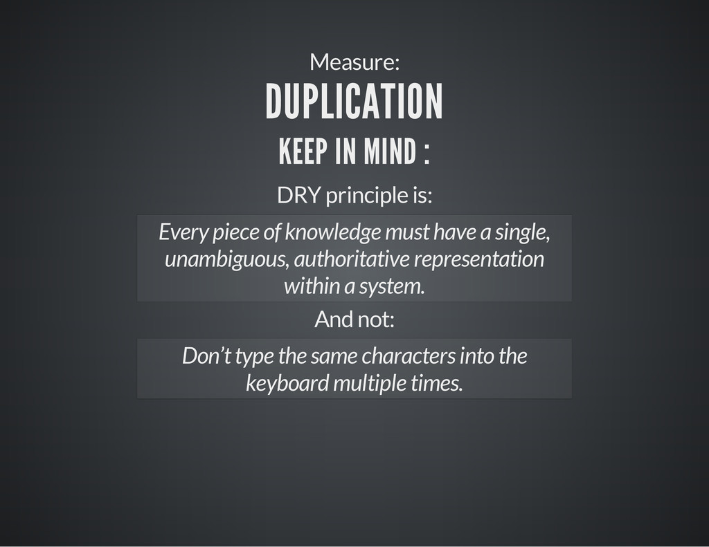 Measure: DUPLICATION KEEP IN MIND : DRY princip...
