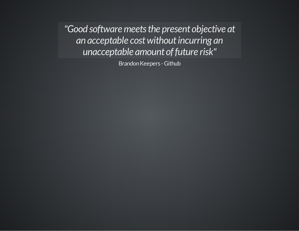 """Good software meets the present objective at a..."