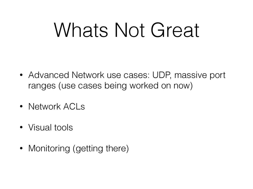 Whats Not Great • Advanced Network use cases: U...