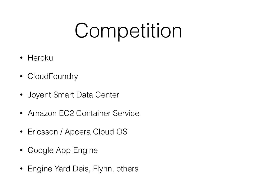 Competition • Heroku • CloudFoundry • Joyent Sm...