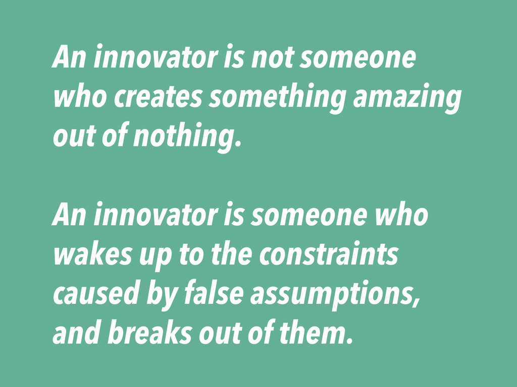 An innovator is not someone who creates somethi...