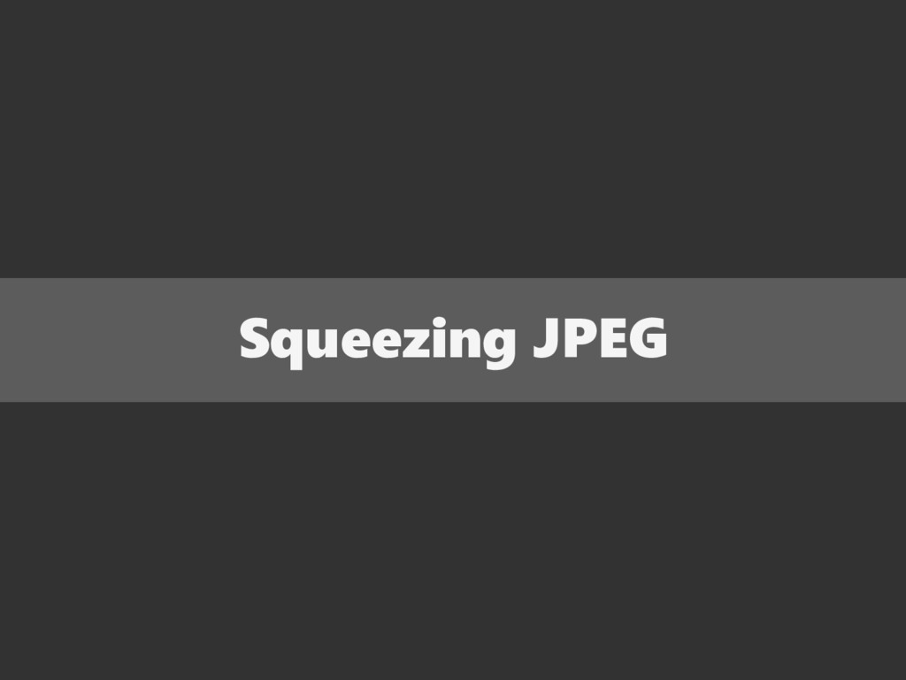 Squeezing JPEG