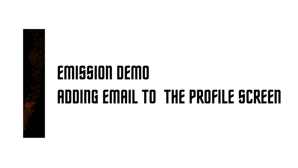 EMISSION DEMO ADDING EMAIL TO THE PROFILE SCREEN