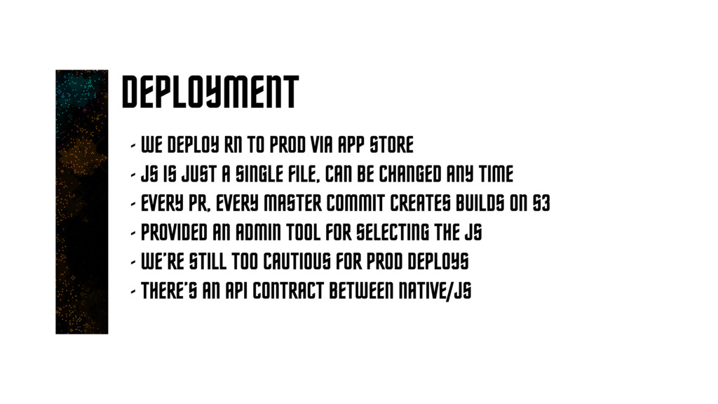 DEPLOYMENT - WE DEPLOY RN TO PROD VIA APP STORE...