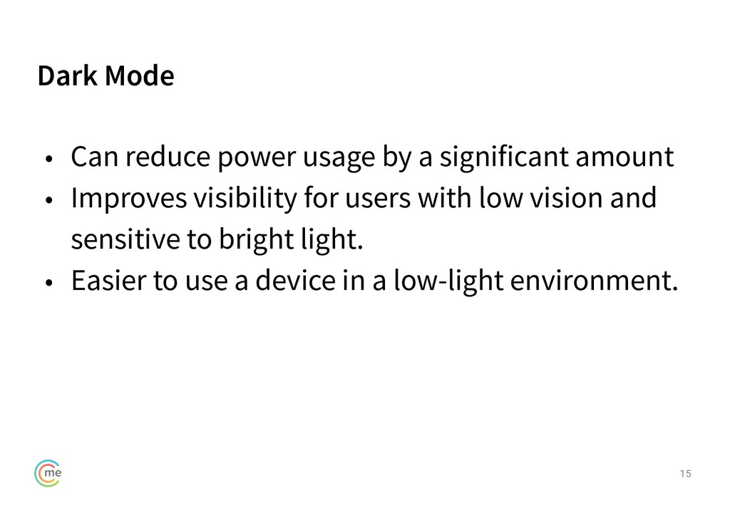 Dark Mode 15 • Can reduce power usage by a sign...