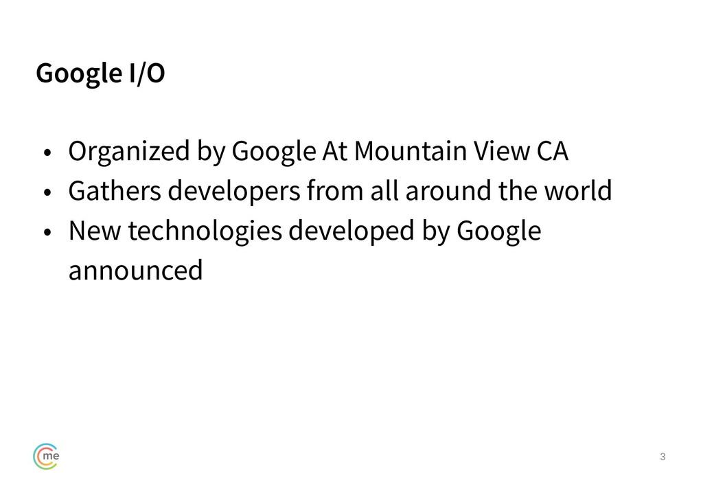 Google I/O 3 • Organized by Google At Mountain ...