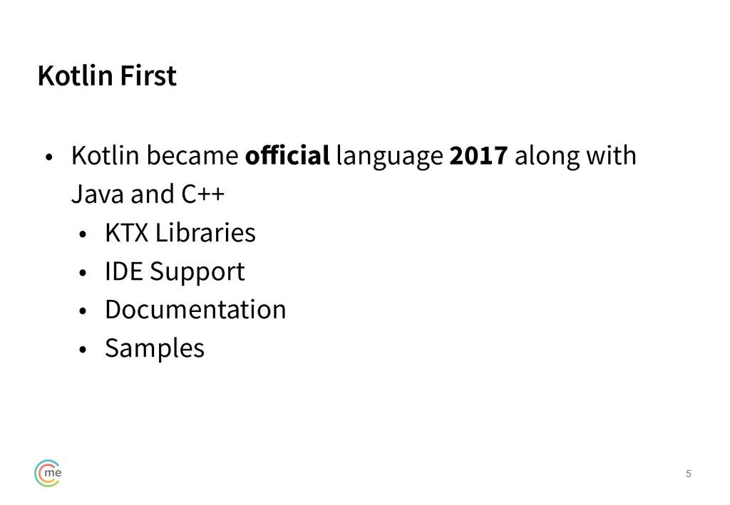 Kotlin First 5 • Kotlin became official language...