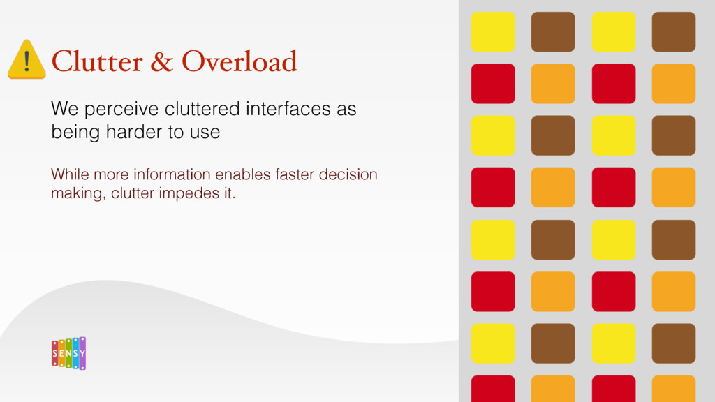 We perceive cluttered interfaces as being harde...