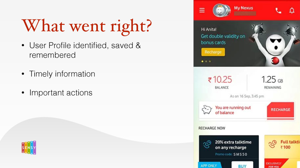 What went right? • User Profile identified, saved...
