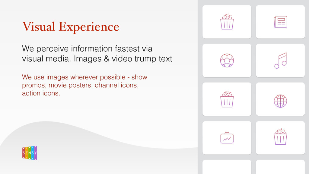 Visual Experience We perceive information faste...