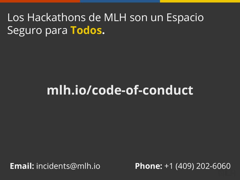 mlh.io/code-of-conduct Los Hackathons de MLH so...