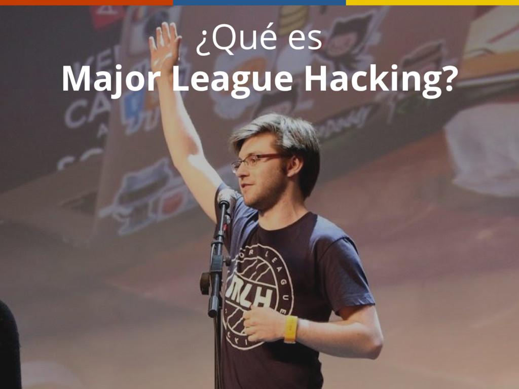 ¿Qué es Major League Hacking?