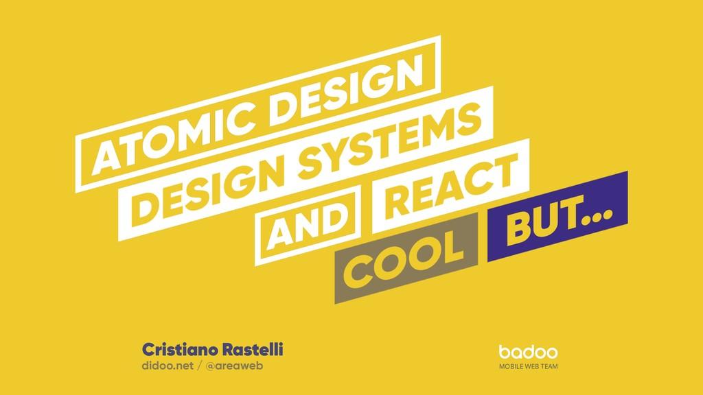 MOBILE WEB TEAM Cristiano Rastelli didoo.net / ...