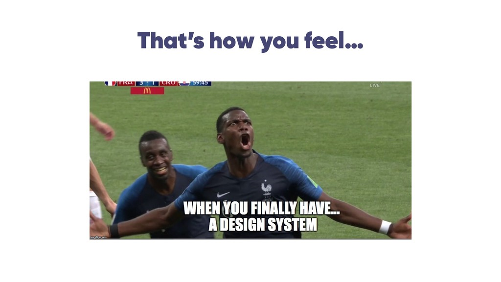 That's how you feel…