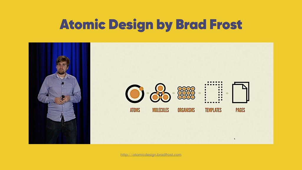 Atomic Design by Brad Frost http://atomicdesign...