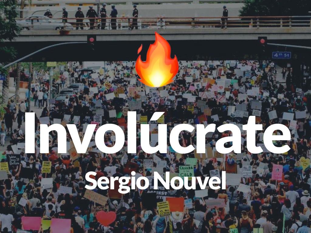 Involúcrate Sergio Nouvel