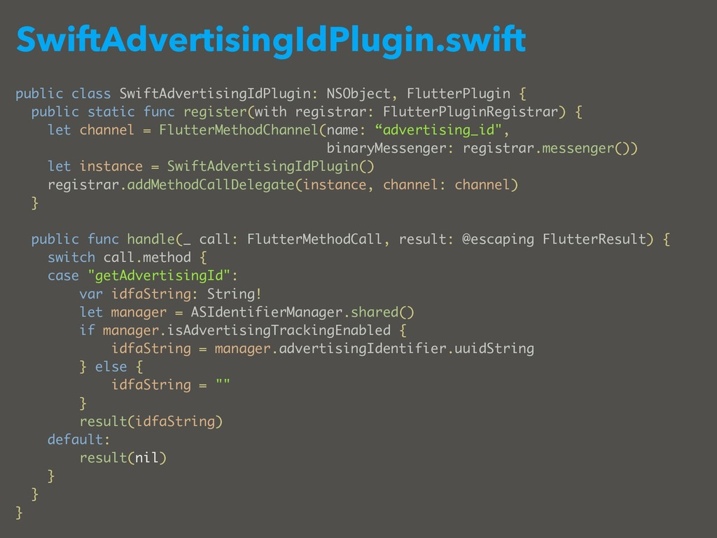 SwiftAdvertisingIdPlugin.swift public class Swi...