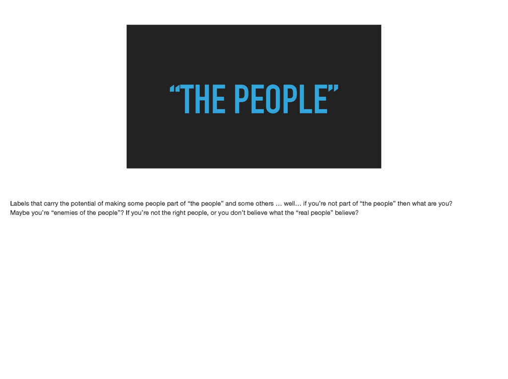 """""""THE PEOPLE"""" Labels that carry the potential of..."""