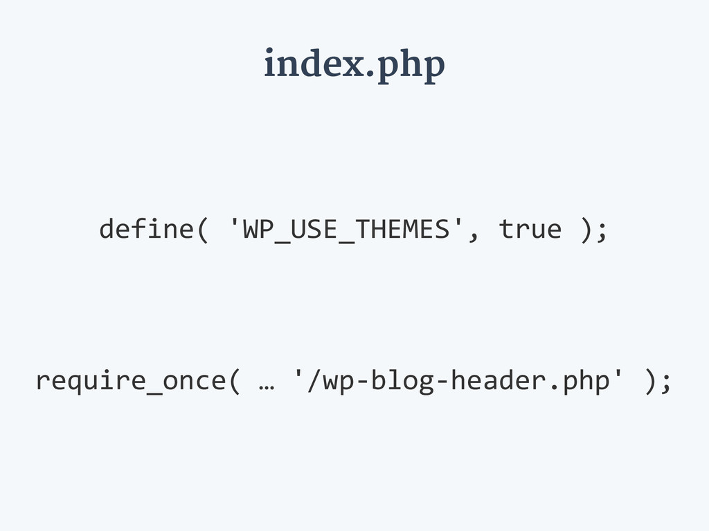 index.php define( 'WP_USE_THEMES', true ); ...