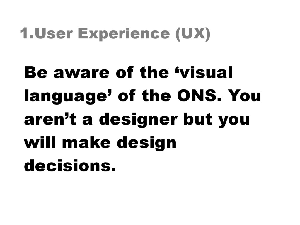 1.User Experience (UX) Be aware of the 'visual ...