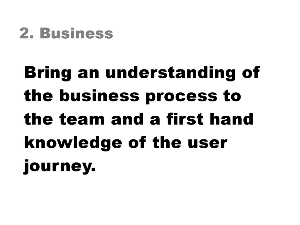 2. Business Bring an understanding of the busin...