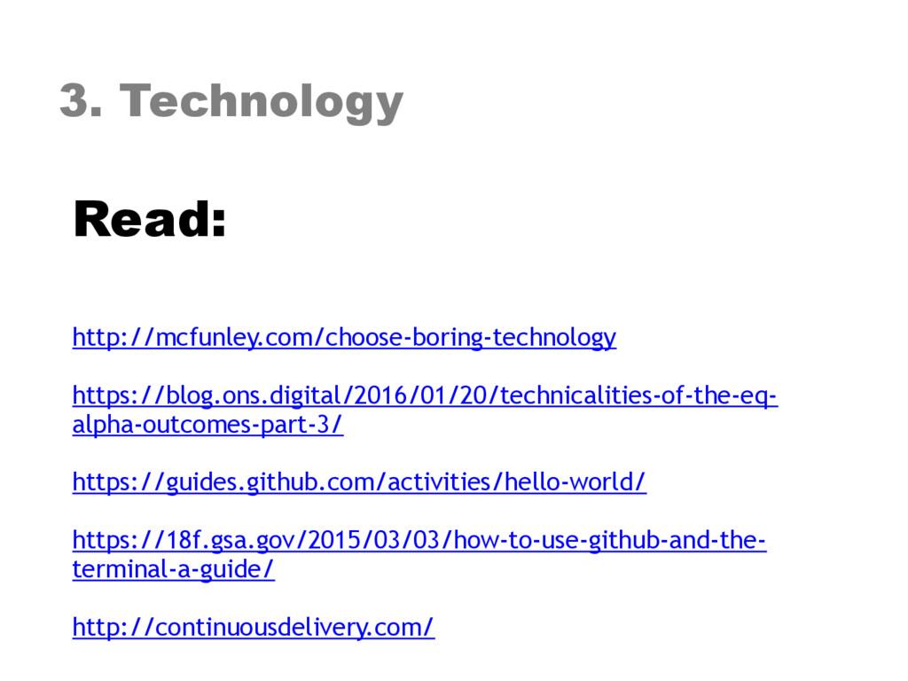 3. Technology Read: http://mcfunley.com/choose...