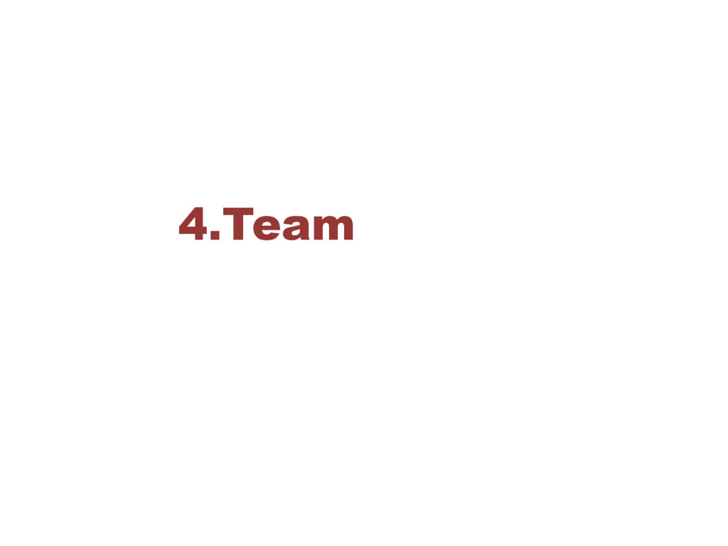 4.Team