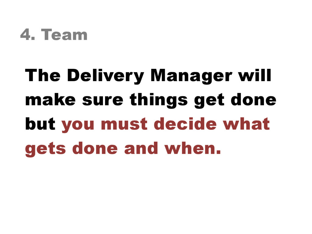 4. Team The Delivery Manager will make sure thi...