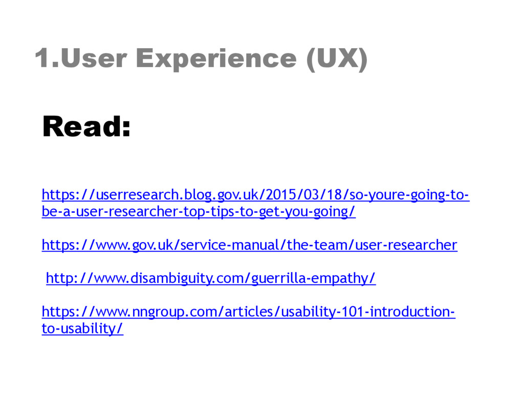1.User Experience (UX) Read: https://userresea...