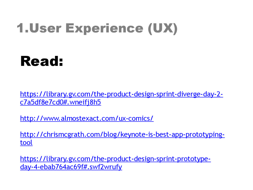 1.User Experience (UX) Read: https://library.g...